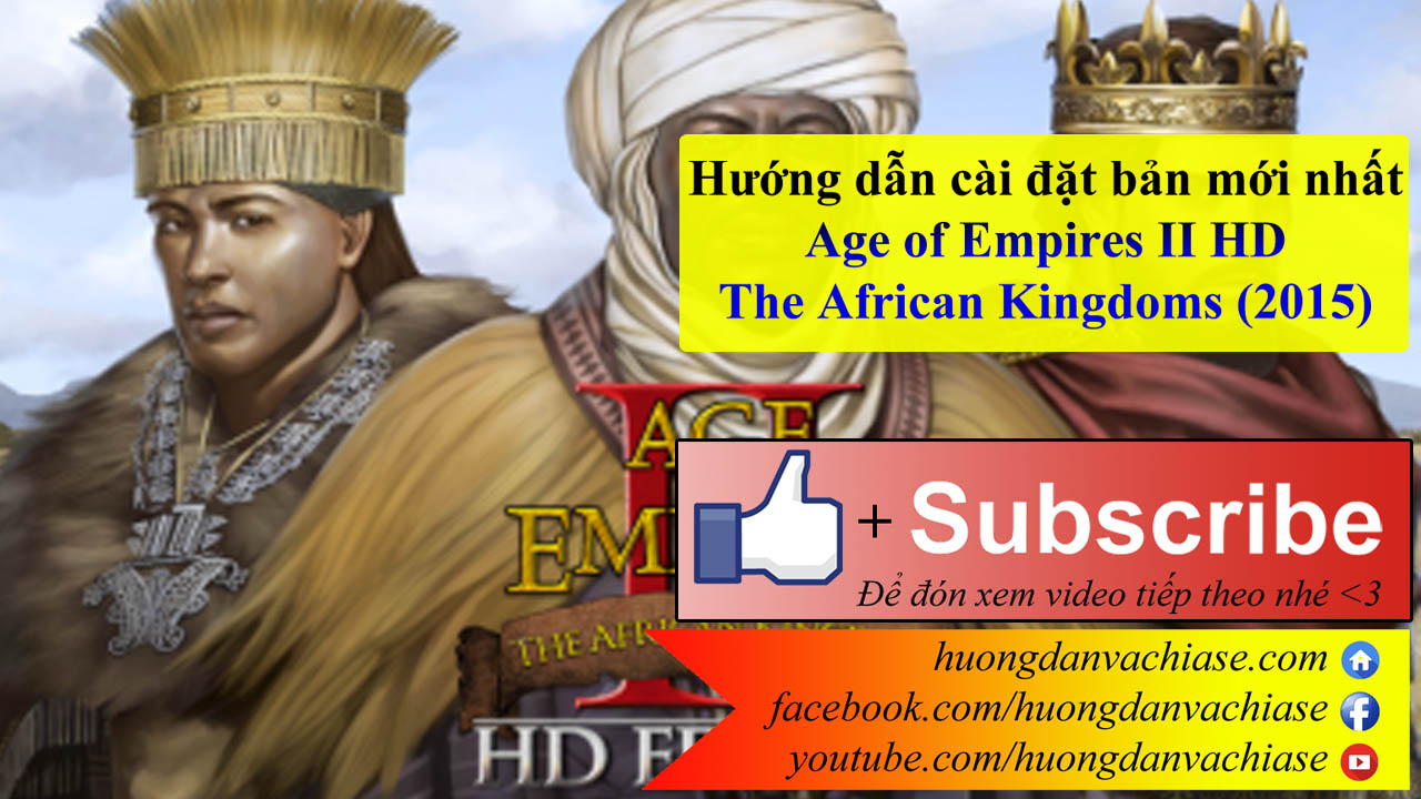 Huong dan cai dat age 2 ban moi nhat - Age of Empires II HD The African Kingdoms